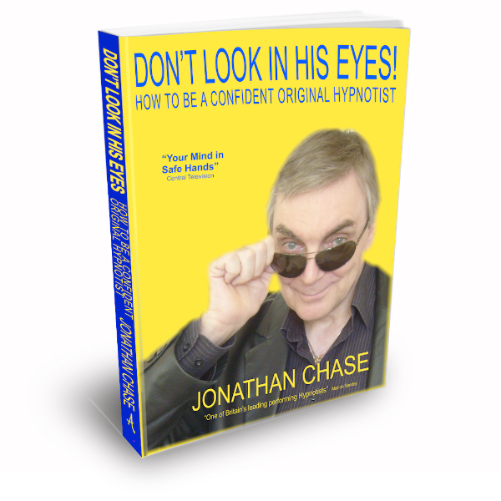 Don't Look In His Eyes - how to be a confident original hypnotist Jonathan Chase the Hypnotist