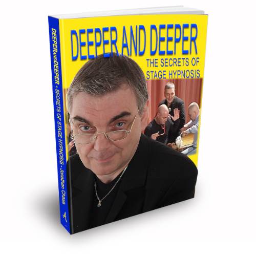 Deeper and Deeper the secrets of stage hypnosis by Jonathan Chase the Hypnotist