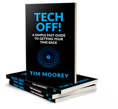 Tech Off - a simple fast guide to getting your time back Tim Moorey #HypnoArtsBooks